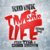 Kid Ink feat. Tyga and Chris Brown - Time of Your Life (remix)