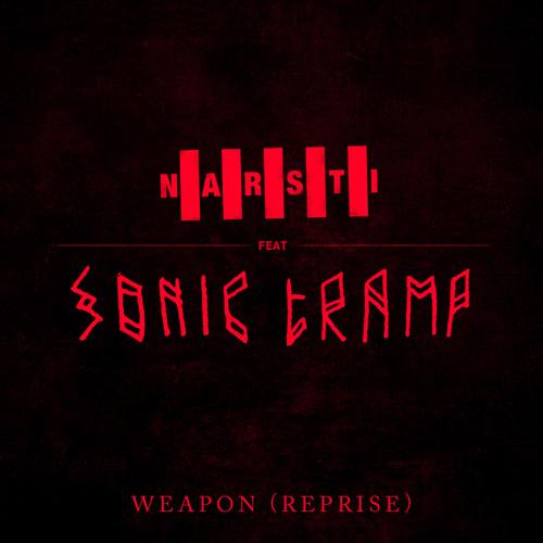 NARSTI (Feat Sonic Tramp) - Weapon (Reprise)