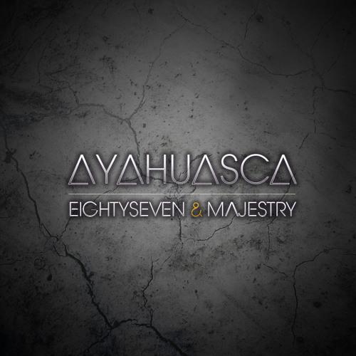 EightySeven & Majestry - Ayahuasca (Original Mix)