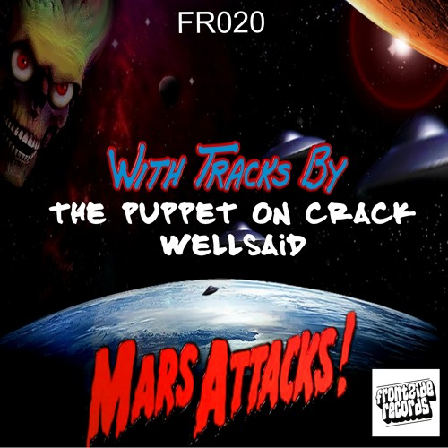 The Puppet On Crack - Mars Attacks! (WellSaid Remix) ***Out on Beatport Now***