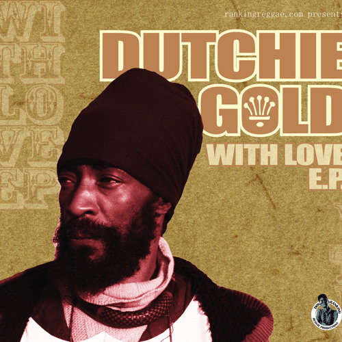 Dutchie Gold & Don Ranking - With Love E.P.