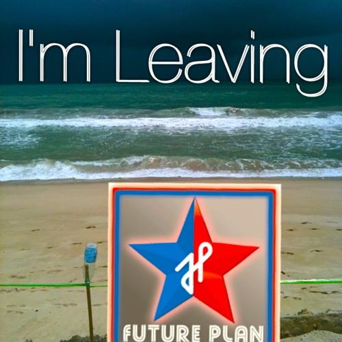 I'M LEAVING (feat.Vlad Josephson on bass) - Future Plan (F.P.)