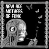 The New Age Mothers Of Funk - Indian Rope Man