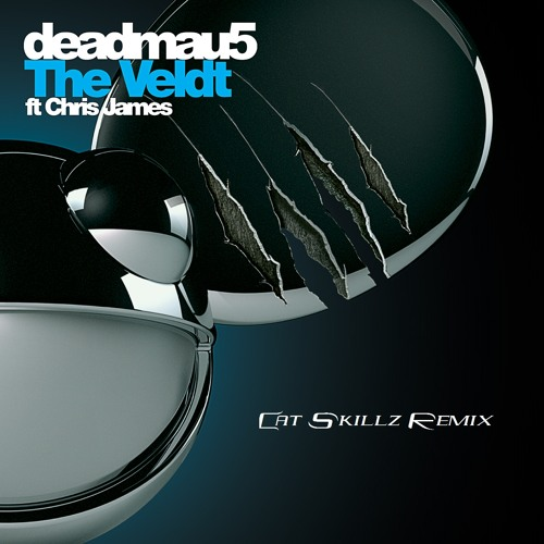 Deadmau5 feat. Chris James - The Veldt (Cat Skillz Remix)