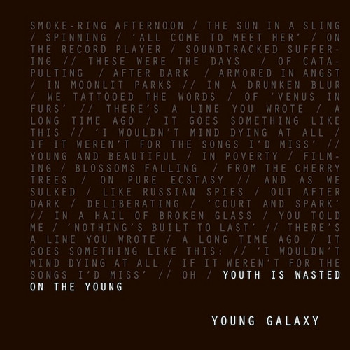 Young Galaxy - Youth Is Wasted On The Young