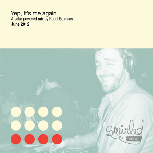 Raoul Belmans' Yep, it's me again Mix (June 2012)