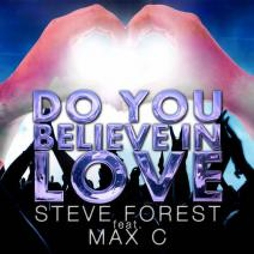 Steve Forest ft. Max C - Do you believe in love (Ianizer & Lemethy remix)