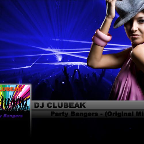 DJ CLUBEAK - PARTY BANGERS (ORIGINAL MIX)