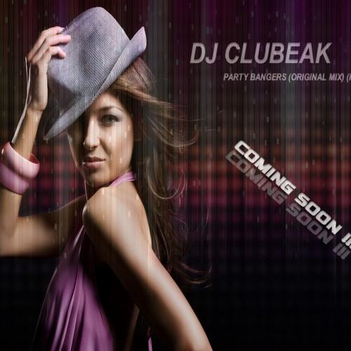 DJ CLUBEAK - PARTY BANGERS (ORIGINAL MIX) (Preview)