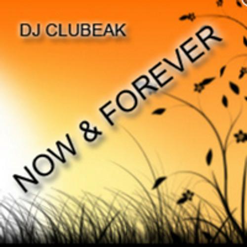 DJ CLUBEAK - NOW AND FOREVER (ORIGINAL MIX)