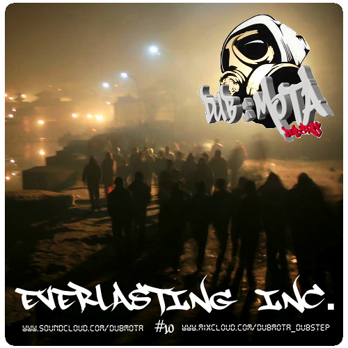 Everlasting Inc. - Dubstepmixtape #10