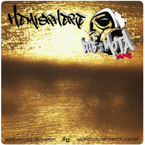 Hemisphere - Dubstepmixtape #12