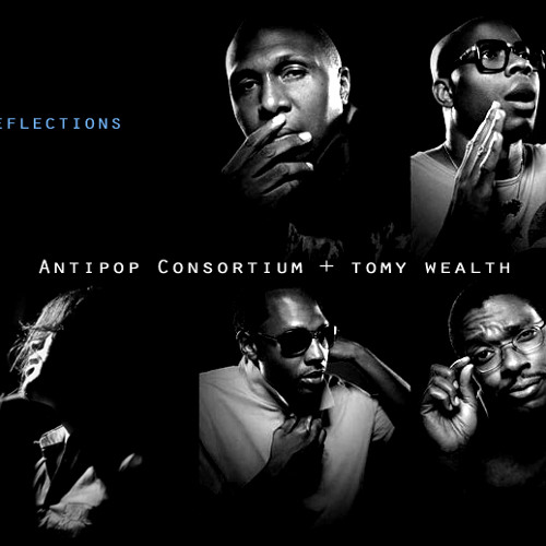 Antipop Consortium - Reflections (tomy wealth Remix)