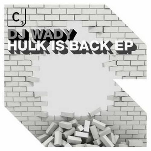 Patrick M & Wady - Hulk (Alecs 2012 Re-build)  FREE DOWNLOAD
