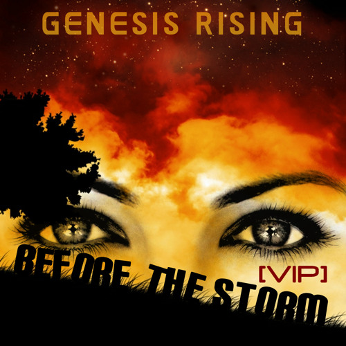 Genesis Rising - Before The Storm [VIP] (FREE DL)