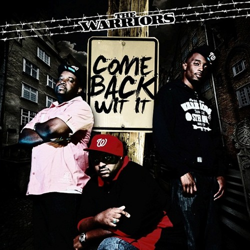 The Warriors - Come Back Wit It