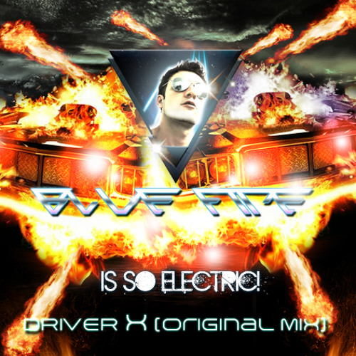 Blue Fire - Driver X (Original Mix)