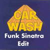 Rose Royce - Car Wash (Funk Sinatra Edit)