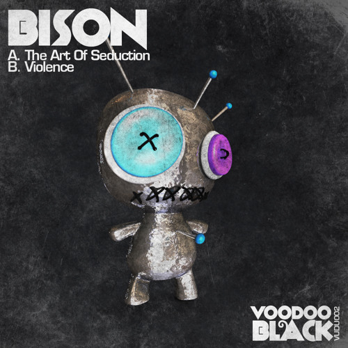BISON - THE ART OF SEDUCTION B/W VIOLENCE - VOODOO BLACK 002 **OUT TO BUY NOW**