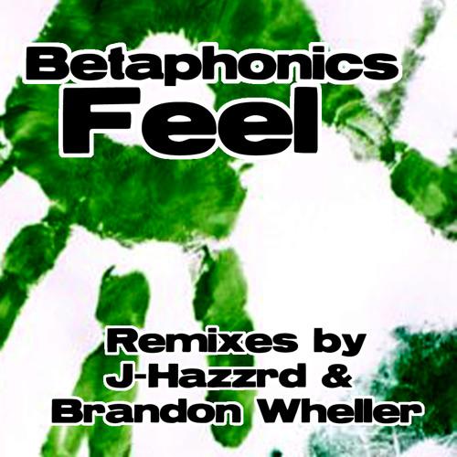 Feel - Betaphonics - BrandonWheller's Melodramatic Mix