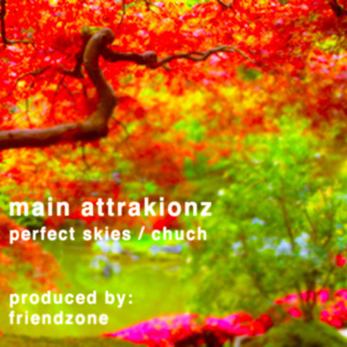 "MAIN ATTRAKIONZ - ""CHUCH"" (PRODUCED BY FRIENDZONE)"