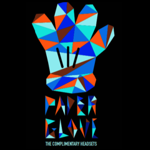 Paper Glove (The CHase Remix) - The Complimentary Headsets