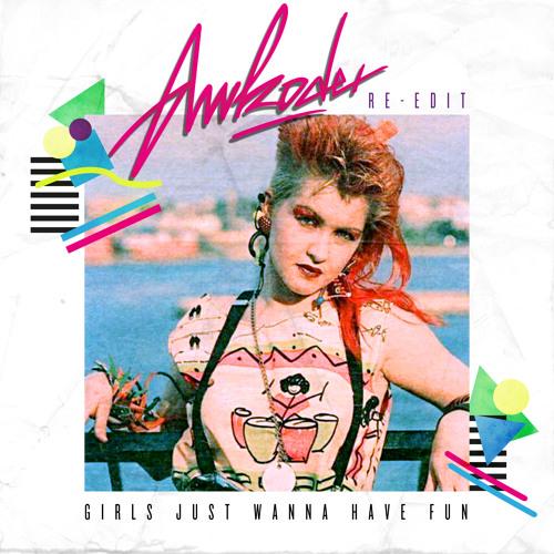 Cyndi Lauper - Girls Just Wanna Have Fun (Awkoder Re-Edit)