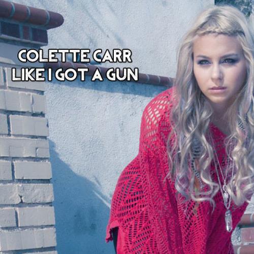 Colette Carr - Like I Got A Gun