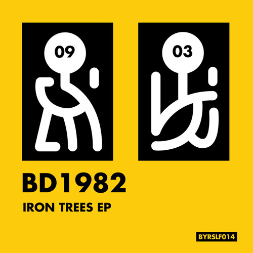BYRSLF014: BD1982 - Iron Trees EP (Previews)[Out now on B.YRSLF Division]