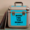 Disco For The People - May 2012