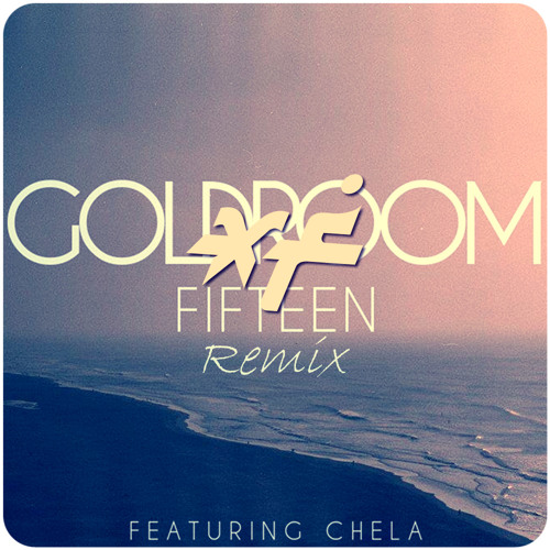 Goldroom - Fifteen (ft Chela) (Xtrafunk Rmx)