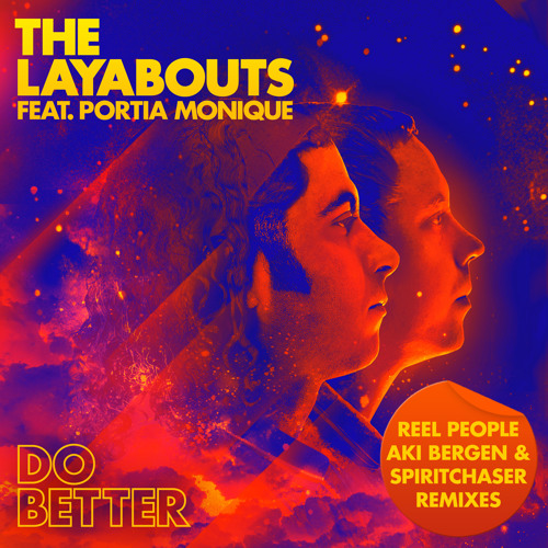 The Layabouts feat. Portia Monique - Do Better (Spiritchaser Remix)