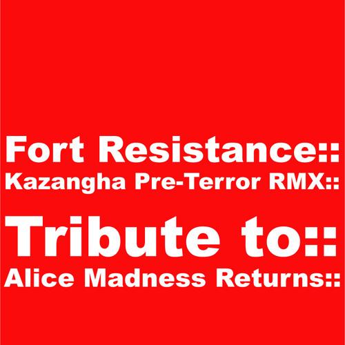 Fort resistence (kazangha pre-terror RMX)