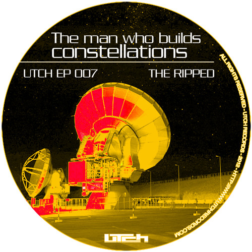 ( i1 ambivalent rmx ) -The ripped: The man who builds constellations UTCH ep 007