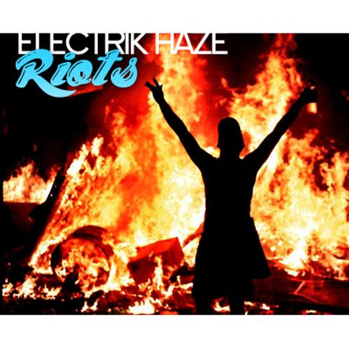 Electrik Haze - Riots (Original Mix)