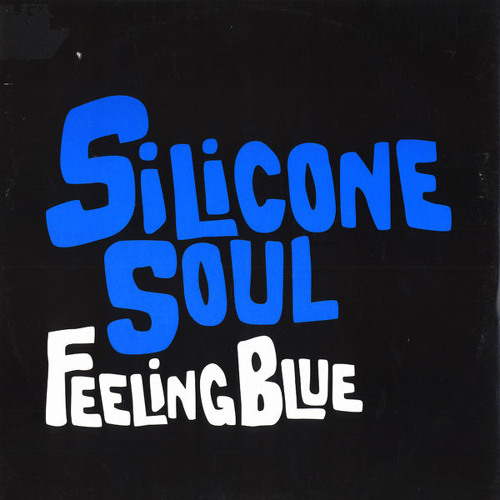 "Silicone Soul:  ""Feeling Blue"" (Hall North's All Alone Dub)"