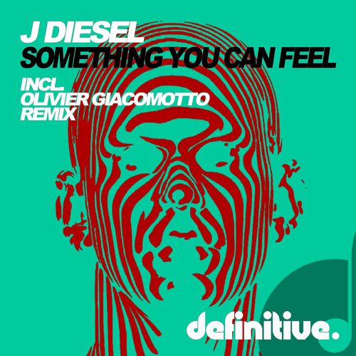 J Diesel - Something You Can Feel (Olivier Giacomotto Remix)