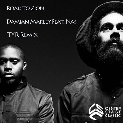 Damian Marley & Nas - Road To Zion (TYR Remix)