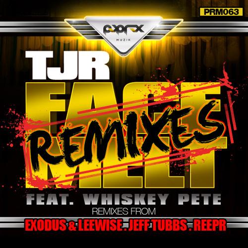 TJR Ft. Whiskey Pete - Face Melt (Exodus & Leewise Remix) Preview [Pop Rox Muzik]