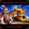 Anjan ki seeti mein - dj manish (Promo)