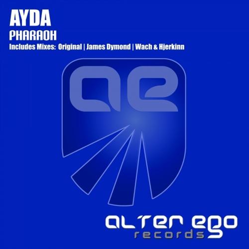 AYDA - Pharaoh (James Dymond Remix) [Alter Ego Records]