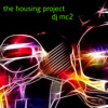 THE HOUSING PROJECT - DJ MC2 (cont. deep progressive house dj set) FREE DOWNLOAD