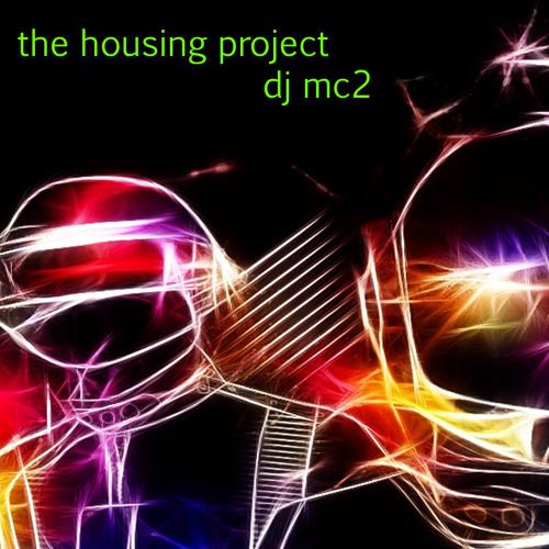 THE HOUSING PROJECT - DJ MC2 (cont. deep progressive house dj set) FREE DOWNLOAD