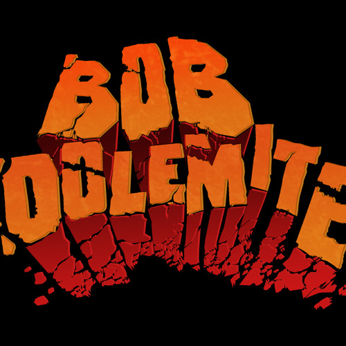YOU [SKRATCH] BOB DOLEMITE