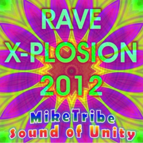 MikeTribe - Sound of Unity (Rave X-plosion 2012)