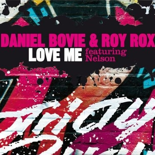 Daniel Bovie & Roy Rox ft Nelson - Love me (Silver remix) - preview