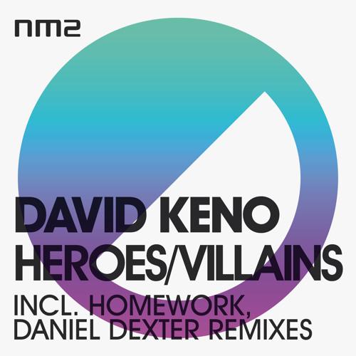 David Keno - Heroes/Villains (incl. Daniel Dexter, Homework Remixes) - NM2