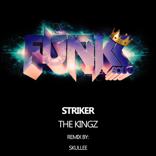 Striker - The Kingz (Original & Skullee Remix) *OUT NOW*
