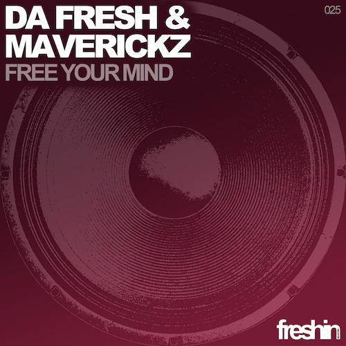 Da Fresh & Maverickz - Free Your Mind (Freshin Records)