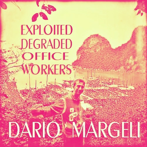 DARIO MARGELI - Exploited Degraded Office Workers (Rock Version)